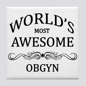 World's Most Awesome OBGYN Tile Coaster