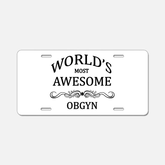 World's Most Awesome OBGYN Aluminum License Plate