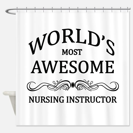 World's Most Awesome Nursing Instructor Shower Cur