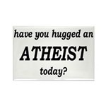 Have You Hugged An Atheist Today Rectangle Magnet