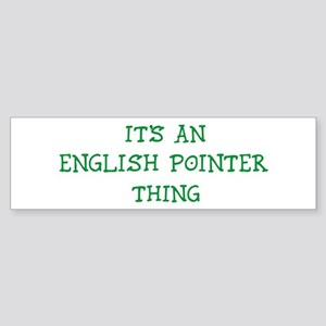 English Pointer thing Bumper Sticker