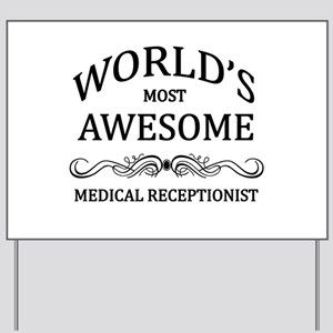 World's Most Awesome Medical Receptionist Yard Sig
