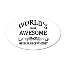 World's Most Awesome Medical Receptionist Wall Decal