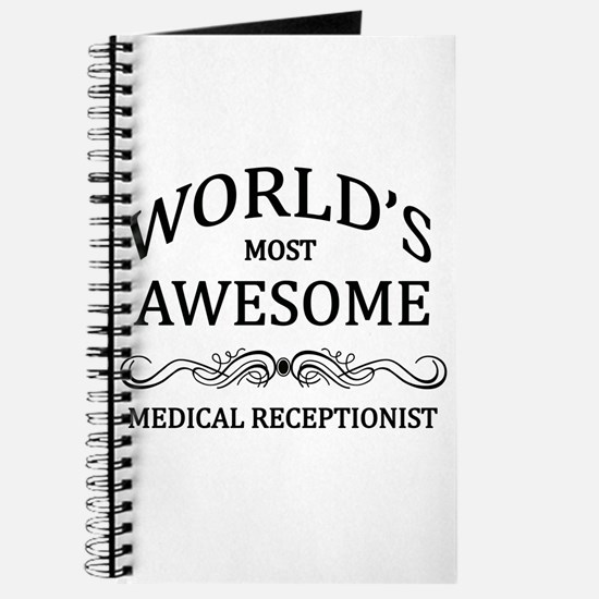 World's Most Awesome Medical Receptionist Journal
