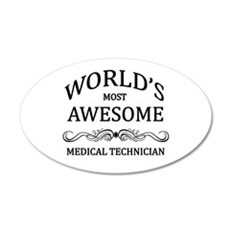 World's Most Awesome Medical Technician Wall Decal
