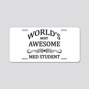 World's Most Awesome Med Student Aluminum License
