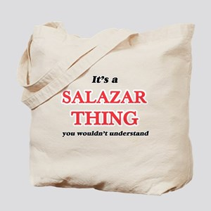 It's a Salazar thing, you wouldn' Tote Bag