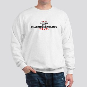 Loved: Thai Ridgeback Dog Sweatshirt