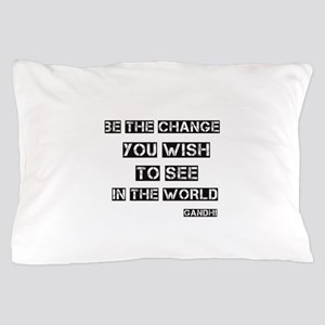 Be the Change Pillow Case