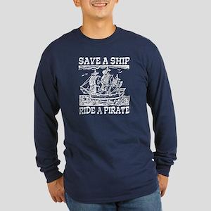 Save a Ship, Ride a Pirate Long Sleeve Dark T-Shir