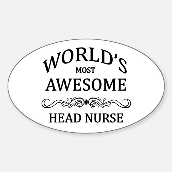 World's Most Awesome Head Nurse Sticker (Oval)