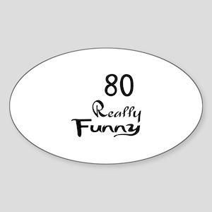 80 Really Funny Birthday Designs Sticker (Oval)