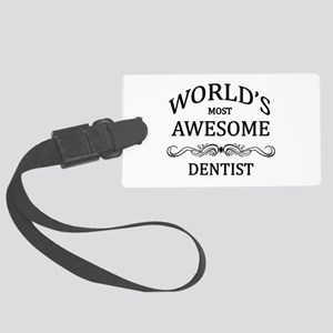 World's Most Awesome Dentist Large Luggage Tag