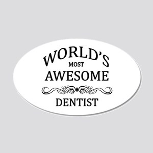 World's Most Awesome Dentist 20x12 Oval Wall Decal