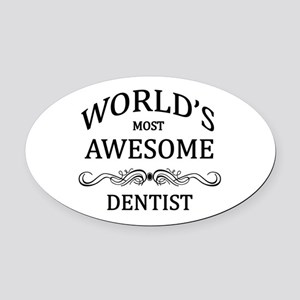 World's Most Awesome Dentist Oval Car Magnet