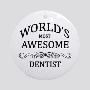 World's Most Awesome Dentist Ornament (Round)