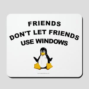 Friends Don't Let Friends Windows Mousepad