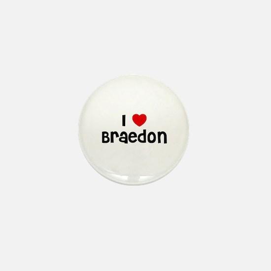 I * Braedon Mini Button