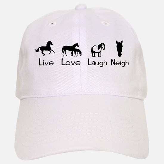 live love laugh neigh Baseball Baseball Cap