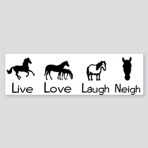 live love laugh neigh Bumper Sticker