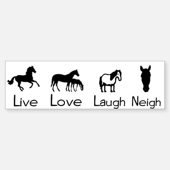 live love laugh neigh Bumper Bumper Bumper Sticker