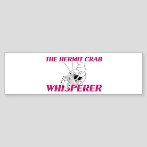 The Hermit Crab Whisperer Bumper Sticker