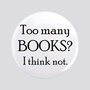 """too many books 3.5"""" Button"""