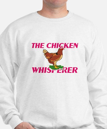 The Chicken Whisperer Sweatshirt