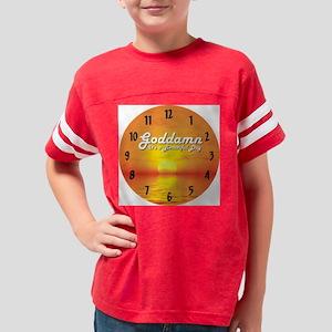 Goddamn clock Youth Football Shirt