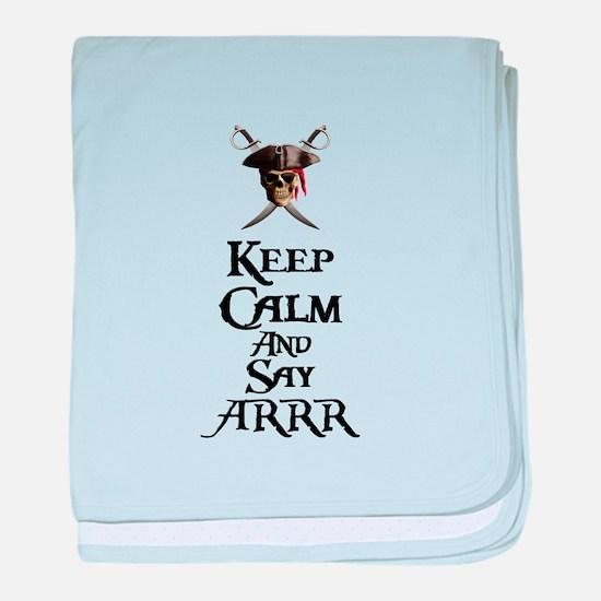 Keep Calm Say ARRR baby blanket
