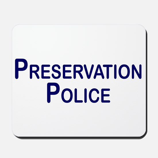 Preservation Police Mousepad