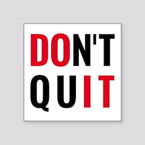 do it, don't quit, motivational text design Sticke
