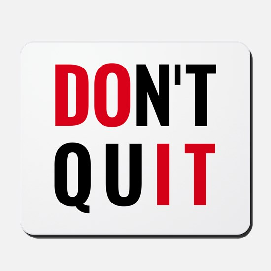 do it, don't quit, motivational text design Mousep