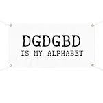 DGDGBD IS MY ALPHABET Banner