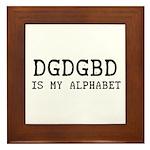 DGDGBD IS MY ALPHABET Framed Tile