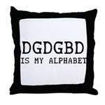 DGDGBD IS MY ALPHABET Throw Pillow