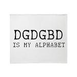 DGDGBD IS MY ALPHABET Throw Blanket