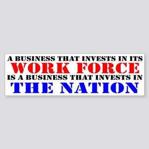 Invest In Labor! Bumper Sticker