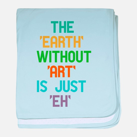 The Earth Without Art baby blanket
