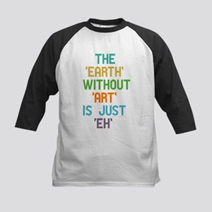 The Earth Without Art Baseball Jersey