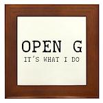 OPEN G - IT'S WHAT I DO Framed Tile