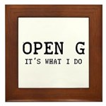 OPEN G - IT'S WHAT I DO Framed Tile