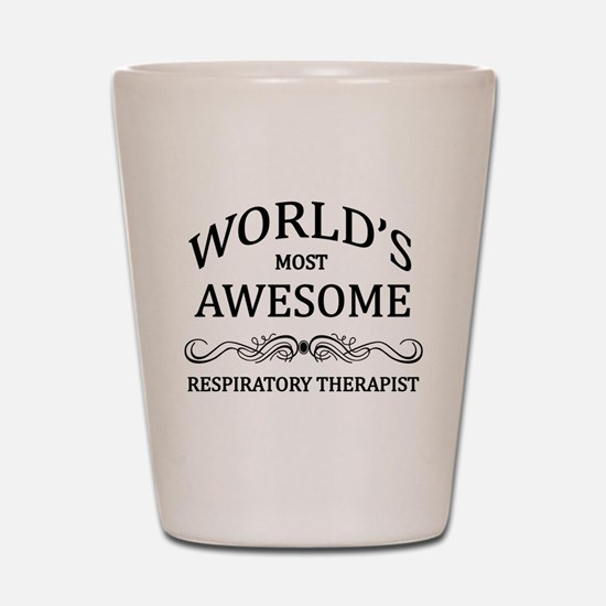World's Most Awesome Respiratory Therapist Shot Gl