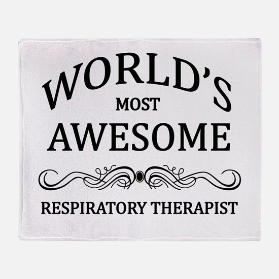 World's Most Awesome Respiratory Therapist Throw B