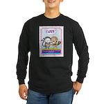 cuss shirt Long Sleeve T-Shirt