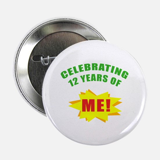 "Celebrating Me! 12th Birthday 2.25"" Button"