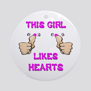 This Girl Likes Hearts Ornament (Round)