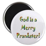 God is a Merry Prankster Magnet