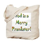 God is a Merry Prankster Tote Bag