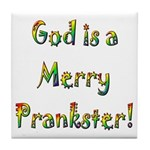 God is a Merry Prankster Tile Coaster